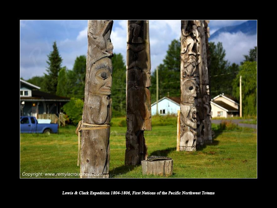Lewis & Clark Expedition 1804-1806 First Nations of the Pacific Rim Totems